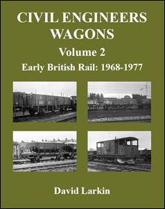 Civil Engineers Wagons, volume 2: Early British Rail: 1968-1977