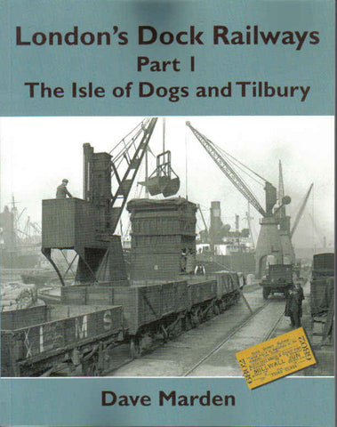 London's Dock Railways, Part 1 - The Isle of Dogs and Tilbury