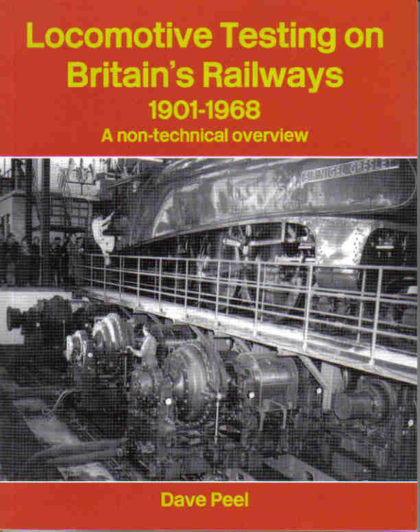 Locomotive Testing on Britain's Railways, 1901-1968, A Non-Technical Overview
