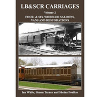 LB & SCR Carriages Volume 2, Four and Six Wheeled Saloons, Vans and Restorations