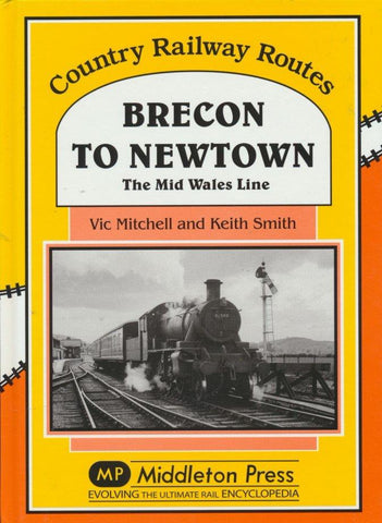 Brecon to Newtown (Country Railway Routes)