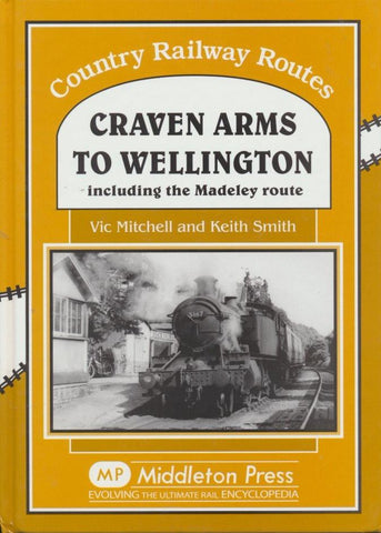 Craven Arms to Wellington (Country Railway Routes)