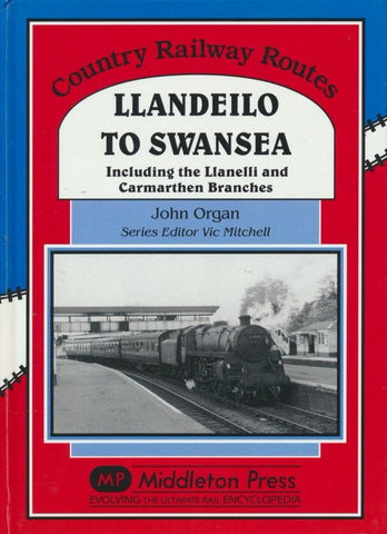 Llandeilo To Swansea (Country Railway Routes)