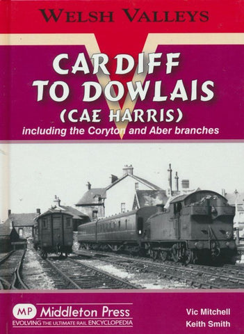 Cardiff to Dowlais Cae Harris (Welsh Valleys)