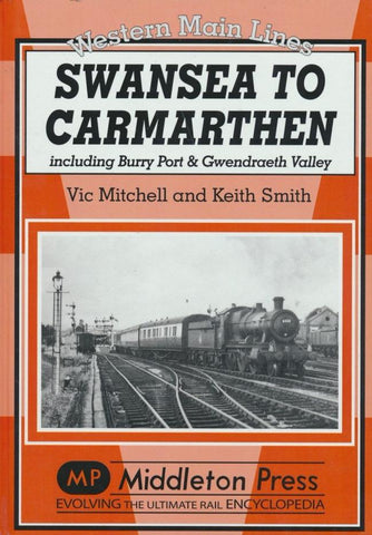 Swansea to Carmarthen including Burry Port & Gwendreath Valley (Western Main Lines)