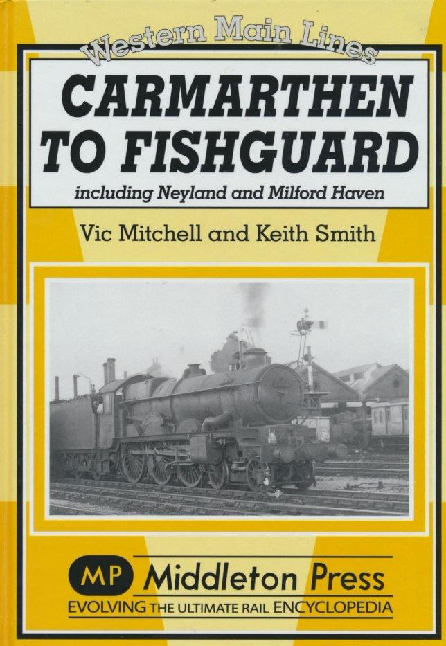 Carmarthan to Fishguard: Including Neyland and Milford Haven (Western Main Lines)