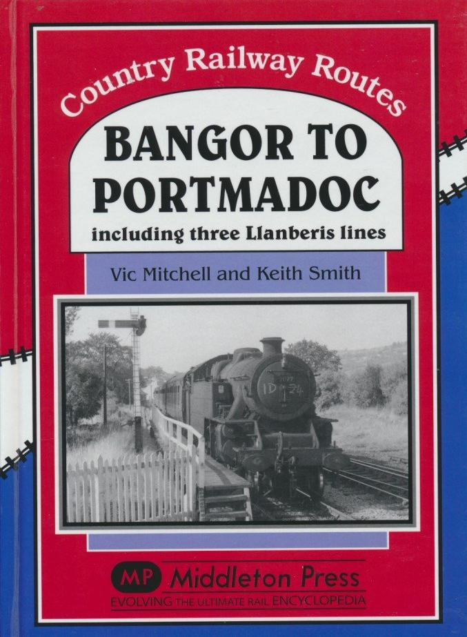 Bangor to Portmadoc (Country Railway Routes)