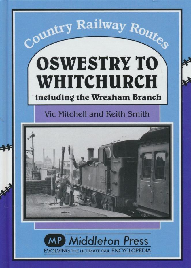 Oswestry to Whitchurch (Country Railway Routes)