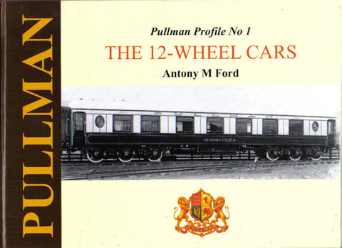 Pullman Profile No 1 - The 12-Wheel Cars