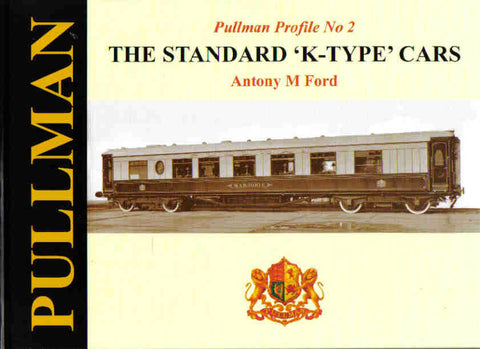 Pullman Profile No 2 - The Standard 'K' Type Cars