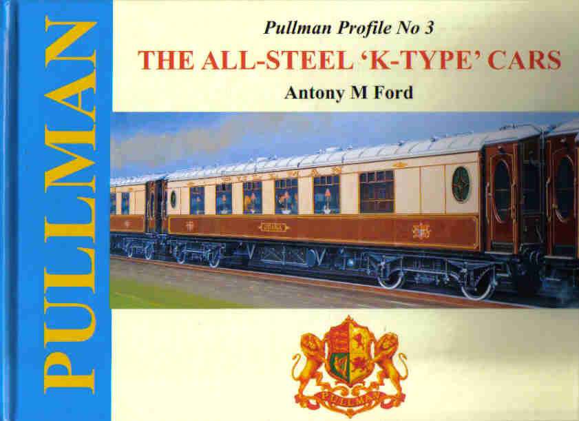 Pullman Profile No 3 - The All-Steel 'K-Type' Cars