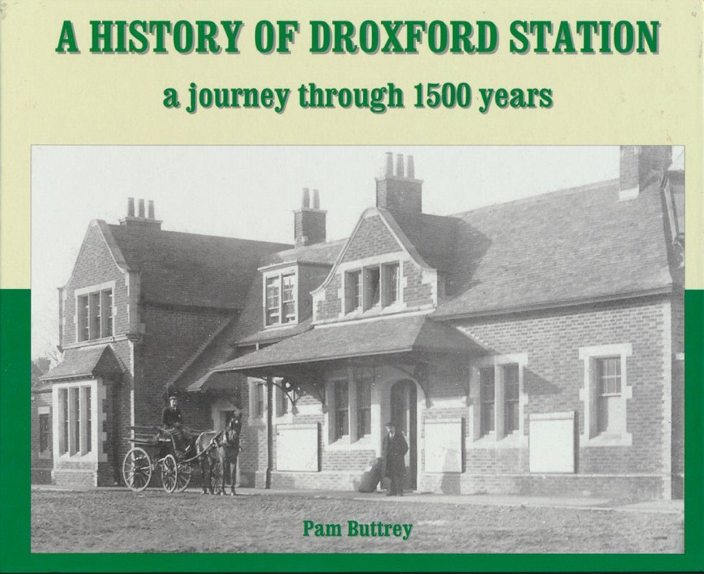 A History of Droxford Station A Journey Through 1500 Years