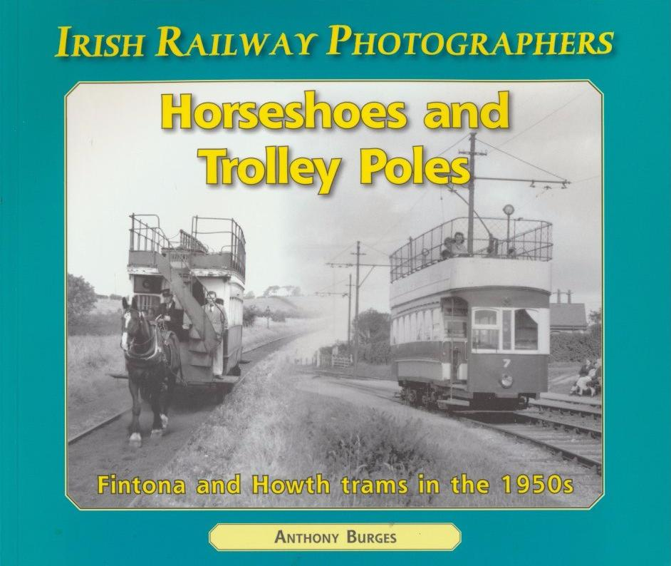 Horseshoes and Trolley Poles: Fintona and Howth Trams in the 1950s