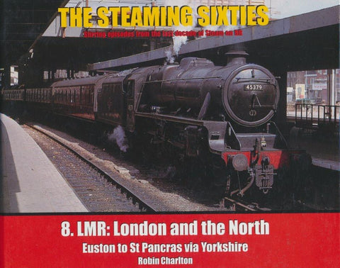 The Steaming Sixties:8. LMR: London and the North