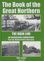 The Book of the Great Northern: The Main Line - An Engineering Commentary Part 2 Welwyn North to Doncaster