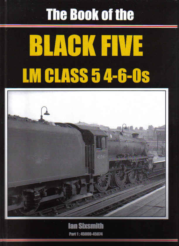 The Book of the Black Five LM Class 5 4-6-0s, Part 1: 45000-45074