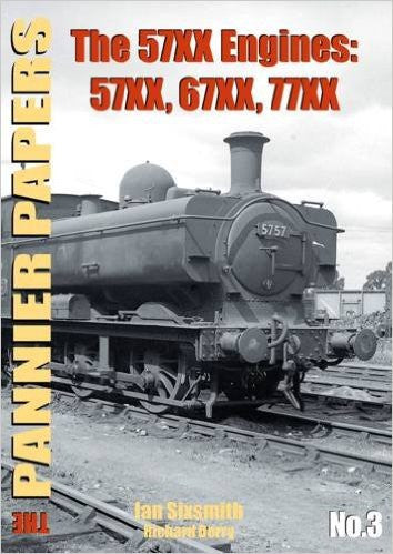 The Pannier Papers No 3 The 57XX Engines: 57XX, 67XX, 77XX