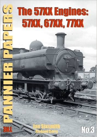 The Pannier Papers No 3 The 57XX Engines: 57XX, 677XX, 77XX