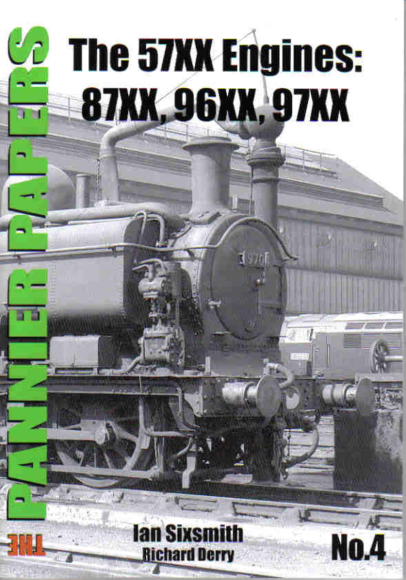 The Pannier Papers No 4 The 57XX Engines: 87XX, 96XX, 97XX