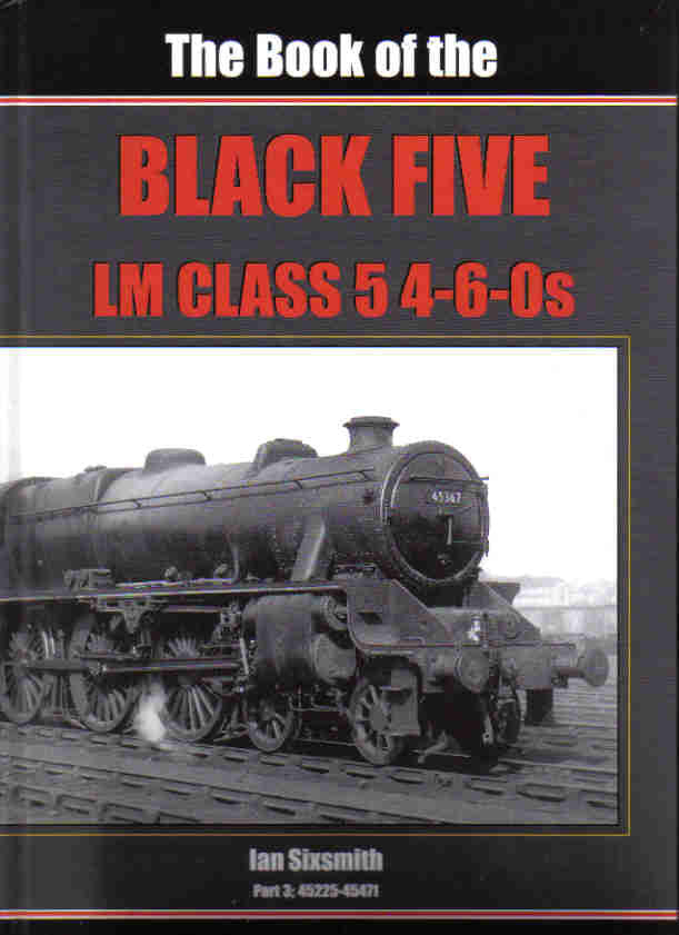 The Book of the Black Five LM Class 5 4-6-0s, Part 3: 45225-45471