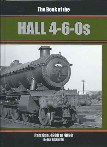 The Book of the Hall 4-6-0s, Part One: 4900 to 4999