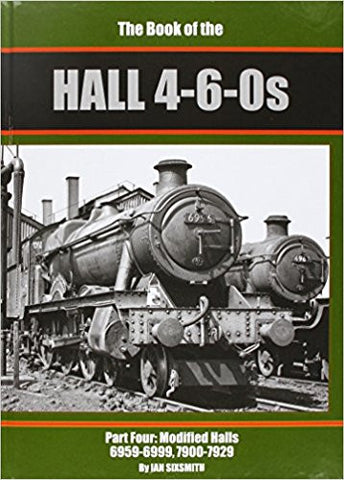 The Book of the Halls 4-6-0s, part 4: Modified Halls 6959-7929