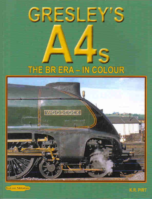 Gresley's A4s The BR Era - In Colour .