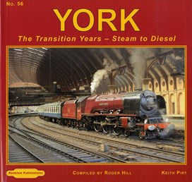 York : The Transition Years - Steam to Diesel