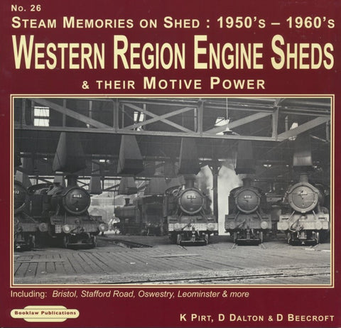 Western Region Engine Sheds (Steam Memories No.26)