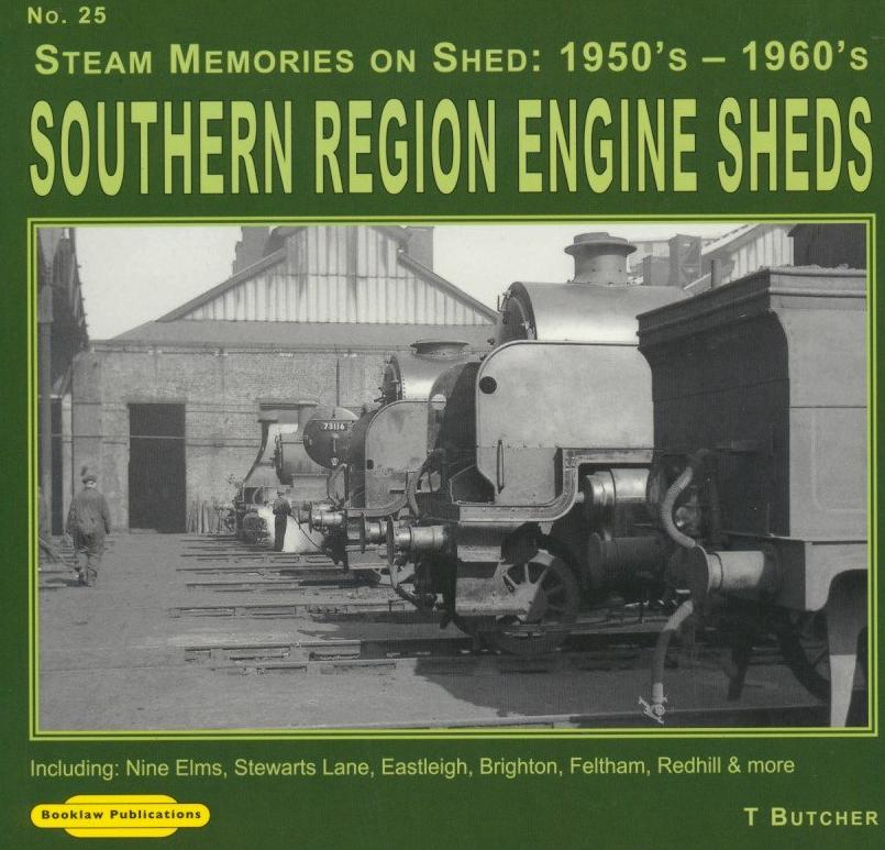 Southern Region Engine Sheds (Steam Memories No. 25)