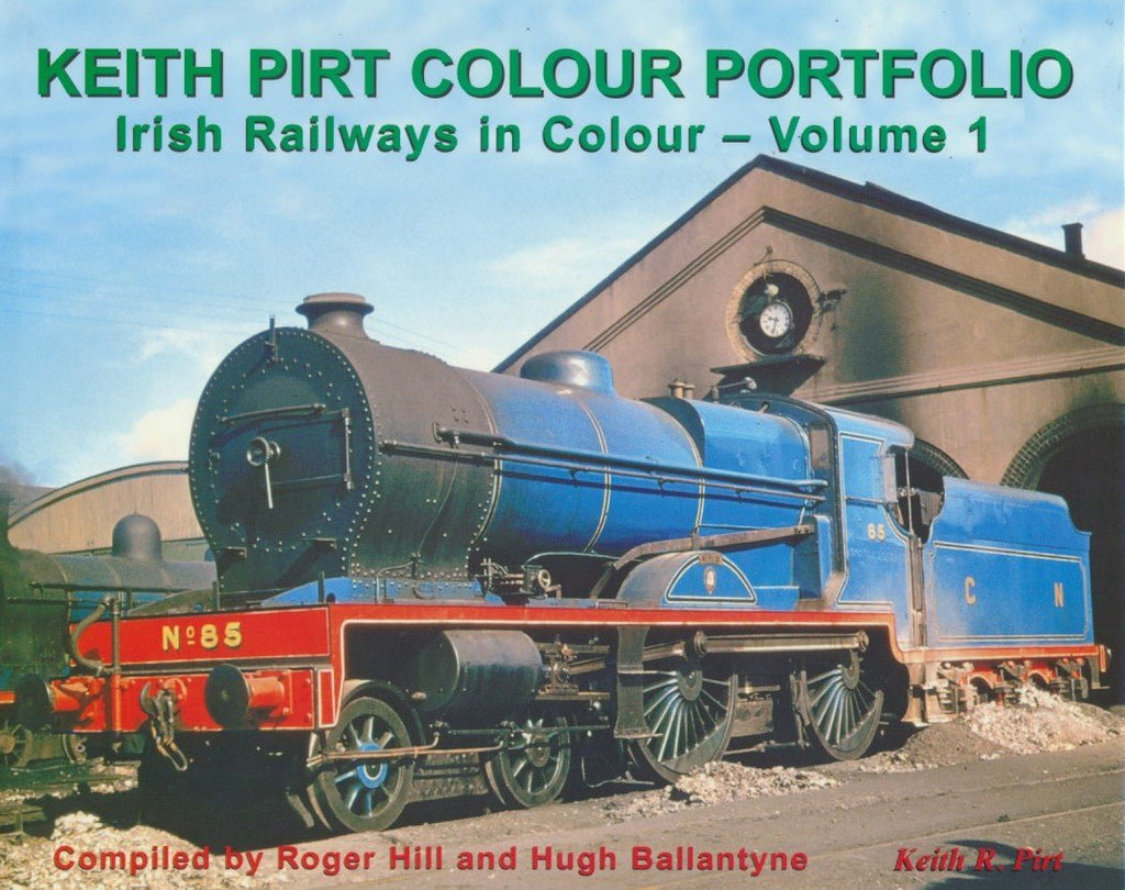 Keith Pirt Colour Portfolio Irish Railways in Colour - Volume 1