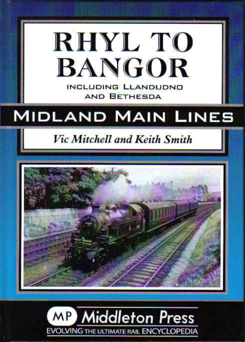 Rhyl to Bangor Including Llandudno and Bethesda (Midland Main Lines)