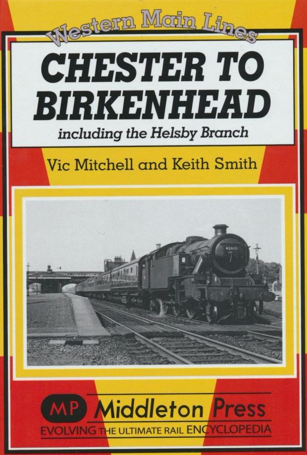 Chester to Birkenhead: Including the Helsby Branch (Western Main Lines)