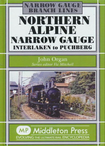 Northern Alpine Narrow Gauge: Interlaken to Pubhberg