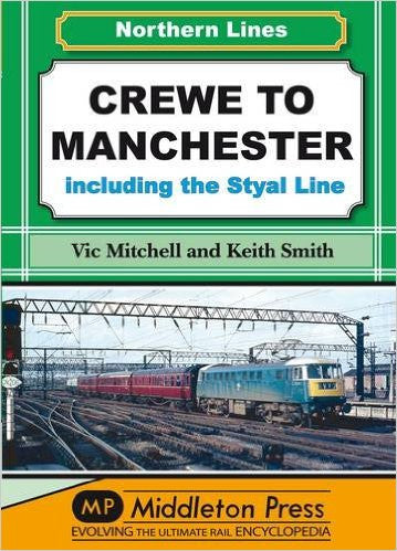 Crewe To Manchester, Including the Styal Line (Northern Lines)