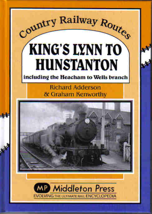 King's Lynn to Hunstanton including the Heacham to Wells Branch (Country Railway Routes)