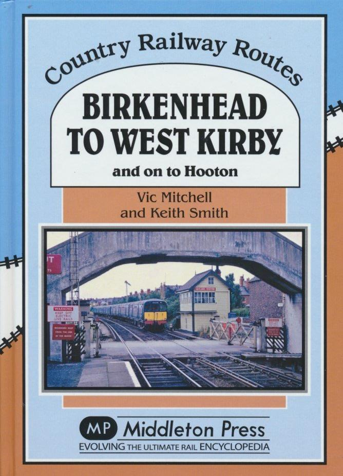 Birkenhead to West Kirby (Country Railway Routes)
