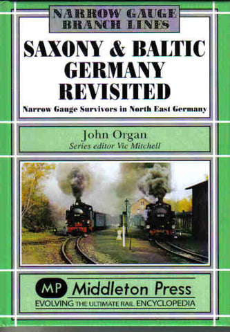 Saxony & Baltic Germany Revisited - Narrow Gauge Surivors in North East Germany (Narrow Gauge Branch Lines)