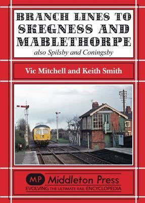 Branch Lines to Skegness and Mablethorpe .