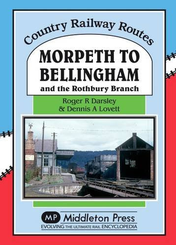 Morpeth to Bellingham and the Rothbury Branch (Country Railway Routes) .