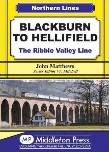 Blackburn to Hellifield - The Ribble Valley Line (Northern Lines) .