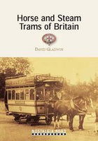 Horse and Steam Trams of Britain