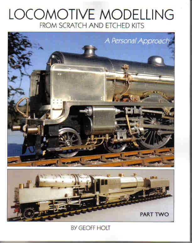 Locomotive Modelling from Scratch and Etched Kits, a Personal Approach, Part Two
