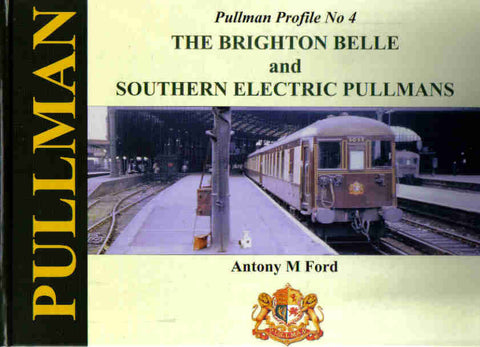 Pullman Profile No 4 - The Brighton Belle and Southern Electric Pullmans
