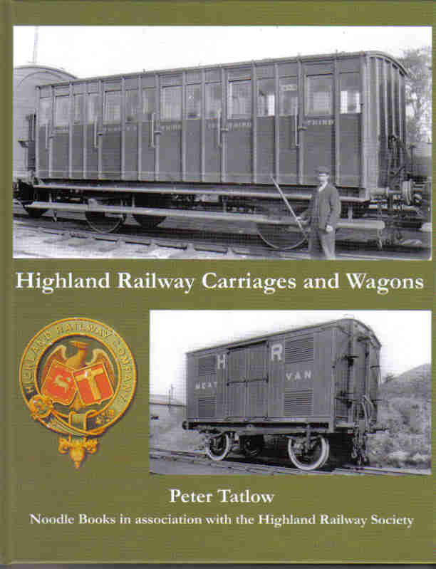 Highland Railway Carriages and Wagons .