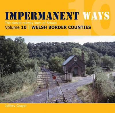Impermanent Ways, volume 10: Welsh Border Counties