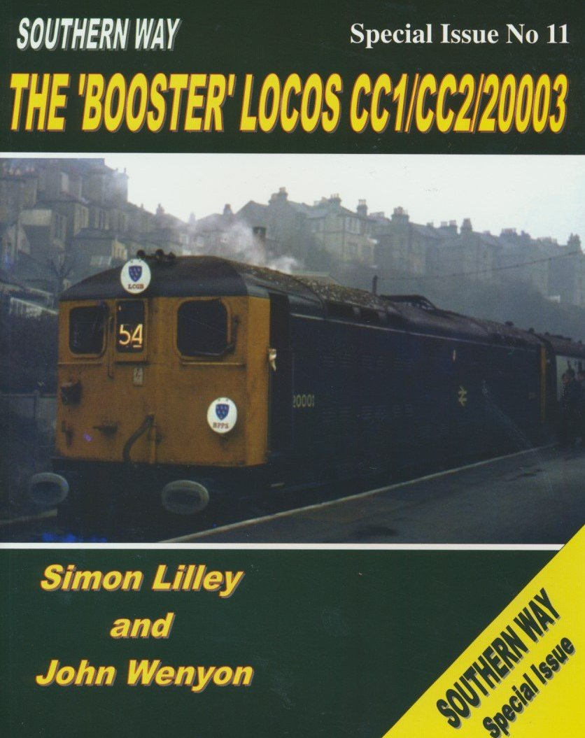 Southern Way Special Issue No. 11: The 'Booster' Locos CC1/CC2/20003 .