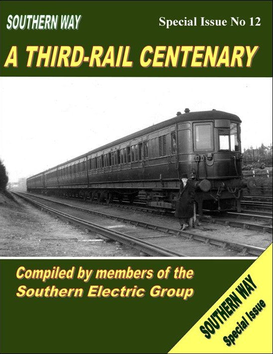 Southern Way Special Issue No. 12: A Third Rail Centenary .