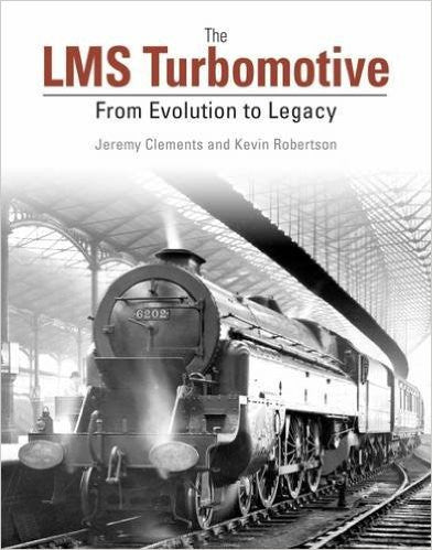 The LMS Turbomotive from Evolution to Legacy