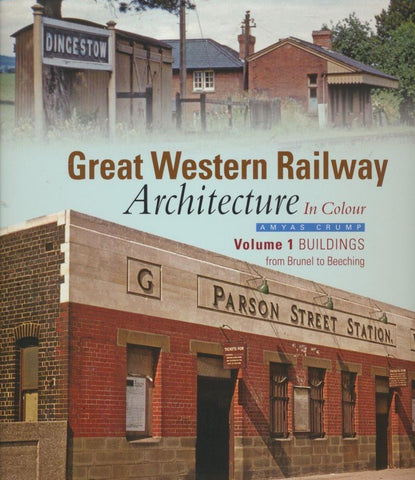 Great Western Railway Architecture In Colour, Volume 1 Buildings